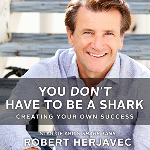 You Don't Have to Be a Shark audiobook cover art