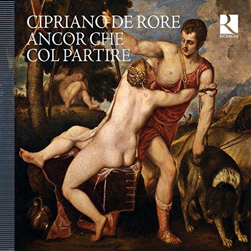 de Rore: Ancor Che Col Partire - Ausgewählte Vokalwerke & ihre instrumentalen Fassungen