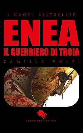 ENEA, il Guerriero di Troia (I Nuovi Bestseller DAE Vol. 2)