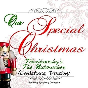 Our Special Christmas: Tchaikovsky's the Nutcracker (Christmas Version)