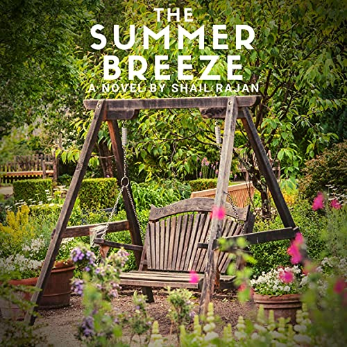 The Summer Breeze Audiobook By Shail Rajan cover art
