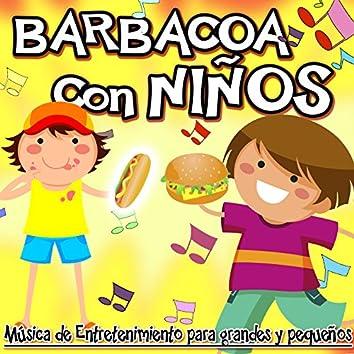 Barbacoa Con Niños. Música de Entretenimiento para Grandes y Pequeños