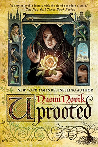 Uprooted by [Naomi Novik]