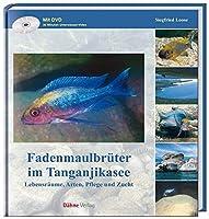 Fadenmaulbrueter im Tanganjikasee: Lebensraeume, Arten, Pflege und Zucht