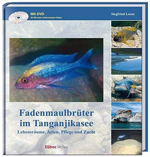 Fadenmaulbrüter im Tanganjikasee: Lebensräume, Arten, Pflege und Zucht