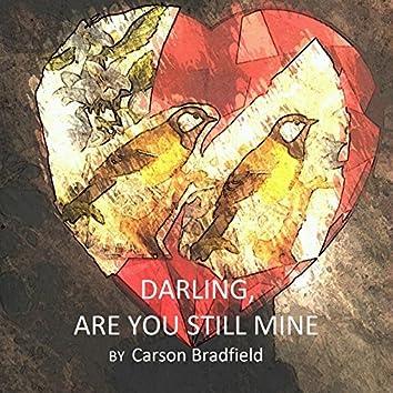 Darling, Are You Still Mine