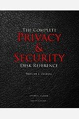 The Complete Privacy & Security Desk Reference: Volume I: Digital: 1 Paperback