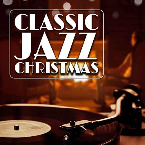 Classic Jazz Christmas by Various artists on Amazon Music