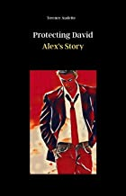 Protecting David-Alex's Story: Book 2 of the Protecting David series