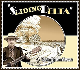 Sliding Delta by Michael Jerome Browne