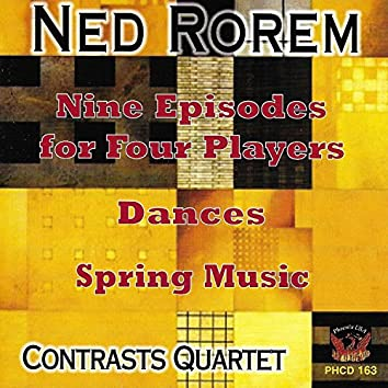 Rorem: 9 Episodes for Four Players, Dances, & Spring Music