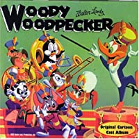 Woody Woodpecker / Original Cartoon Cast Album