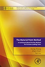 The Material Point Method: A Continuum-Based Particle Method for Extreme Loading Cases (Tsinghua University Press Computational Mechanics Series)