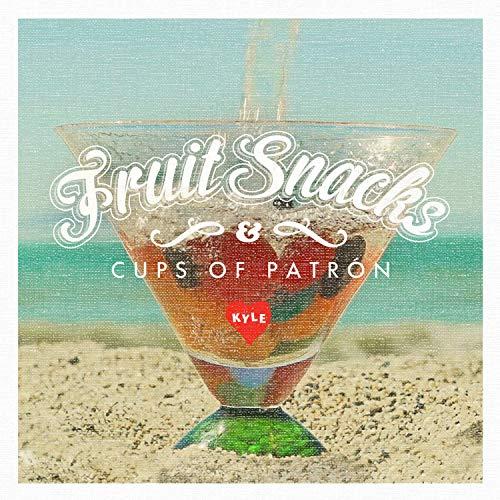 Fruit Snacks & Cups of Patron [Explicit]