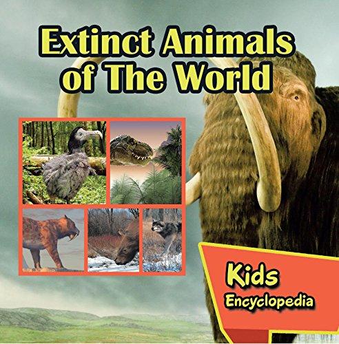 Extinct Animals of The World Kids Encyclopedia: Wildlife Books for Kids (Children s Animal Books)