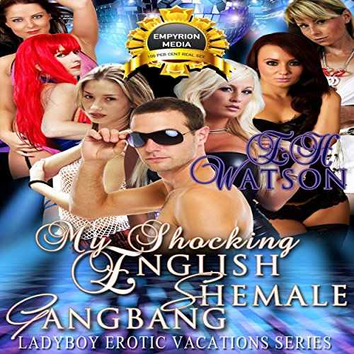 My Shocking English Shemale Gangbang audiobook cover art