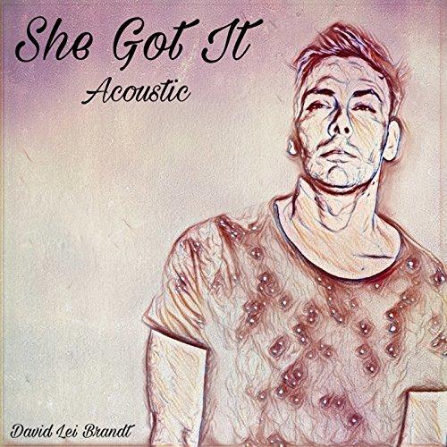 She Got It (Acoustic) [Explicit]
