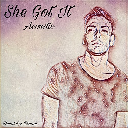 She Got It (Acoustic) [Explicit]