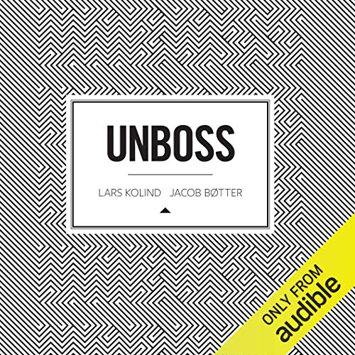 Unboss                   Written by:                                                                                                                                 Jacob Bøtter,                                                                                        Lars Kolind                               Narrated by:                                                                                                                                 Roger Wayne                      Length: 7 hrs and 57 mins     Not rated yet     Overall 0.0
