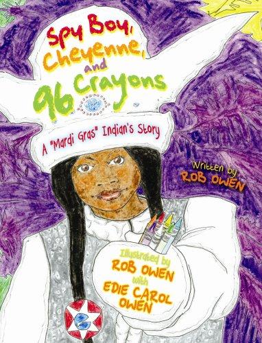 Spy Boy, Cheyenne, and 96 Crayons: A 'Mardi Gras' Indian's Story