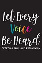 Let Every Voice Be Heard: Speech-Language Pathology: Speech Therapist Appreciation Blank Lined Notebook for Appointments, Session Planning, or Journaling