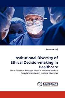 Institutional Diversity of Ethical Decision-making in Healthcare