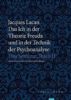 Das Ich in der Theorie Freuds und in der Technik der Psychoanalyse: Das Seminar, Buch II
