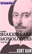 The Complete Shakespeare Monologues for Your