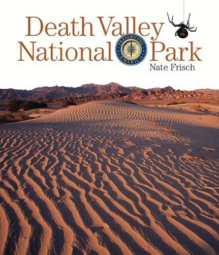 Preserving America: Death Valley National Park by Nate Frisch (2014-02-04)