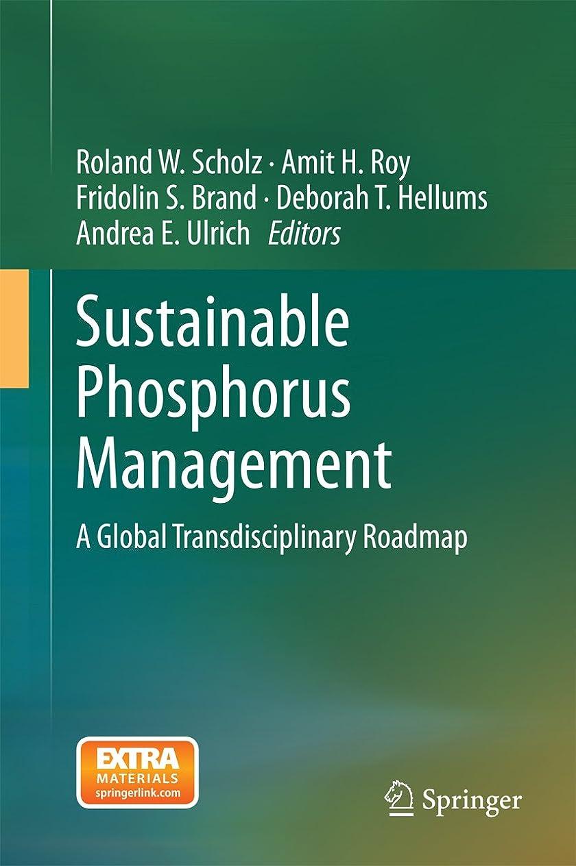 スラックちらつき短くするSustainable Phosphorus Management: A Global Transdisciplinary Roadmap (English Edition)