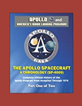 Apollo and America's Moon Landing Program: The Apollo Spacecraft - A Chronology (SP-4009) - Complete Official History of the Apollo Program from Inception Through 1974 - Part One of Two