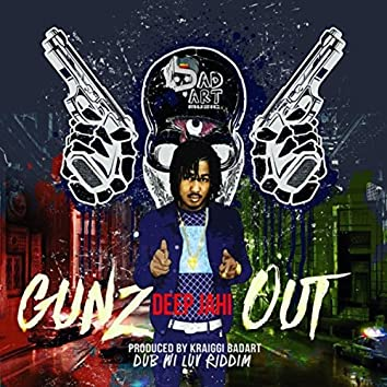Gunz Out (Feat. Deep Jahi) - Single