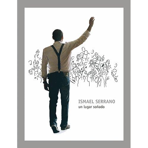 Un Lugar Soñado De Ismael Serrano En Amazon Music Amazon Es