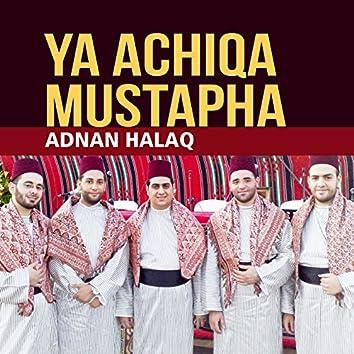 Ya Achiqa Mustapha (Quran)
