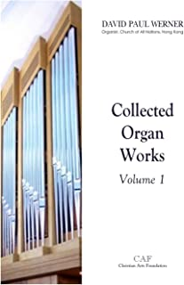 Collected Organ Works, Volume 1
