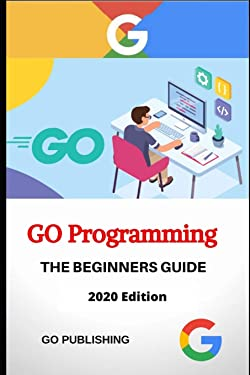 Go Programming Language: 2020 Edition