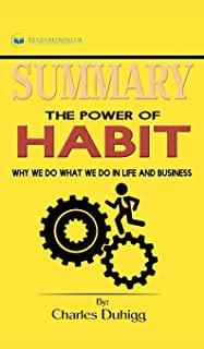 Summary of The Power of Habit: Why We Do What We Do in Life and Business by Charles Duhigg