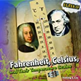 Image: Fahrenheit, Celsius, and Their Temperature Scales (Eureka!) | Library Binding: 24 pages | by Yoming S Lin (Author). Publisher: Powerkids Pr; 1 edition (August 15, 2011)