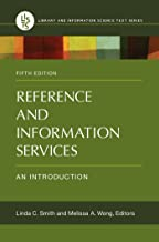 Reference and Information Services: An Introduction, 5th Edition (Library and Information Science Text)
