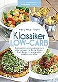 Klassiker Low-Carb: Die besten kohlenhydratarmen Alternativen für Pizza, Pasta, Brot, Desserts und andere Lieblingsgerichte