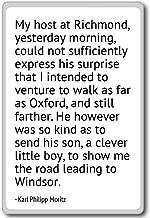 My host at Richmond, yesterday morning,... - Karl Philipp Moritz - quotes fridge magnet, White
