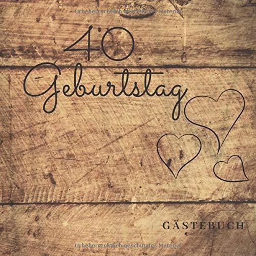 40. Geburtstag Gästebuch: zum Ausfüllen für 60 Gäste auf 120 Seiten | Edles Softcover in...