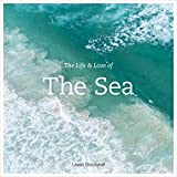 The Life and Love of the Sea - Lewis Blackwell