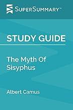 Study Guide: The Myth Of Sisyphus by Albert Camus (SuperSummary)