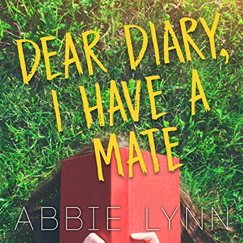 Dear Diary, I Have a Mate audiobook cover art