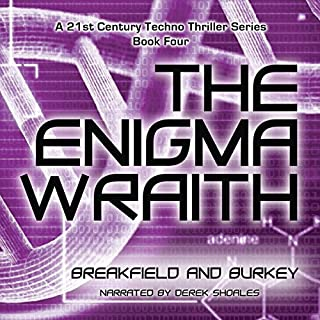 The Enigma Wraith     The Enigma Series, Book 4              By:                                                                                                                                 Charles V. Breakfield,                                                                                        Roxanne E. Burkey                               Narrated by:                                                                                                                                 Derek Shoales                      Length: 10 hrs and 49 mins     2 ratings     Overall 5.0