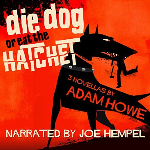 Die Dog or Eat the Hatchet audiobook cover art