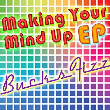 Making Your Mind Up EP