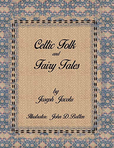 Celtic Folk and Fairy Tales by Joseph Jacobs: Illustrator by John Dickson Batten