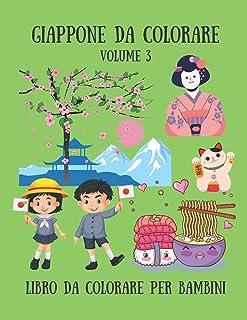 Giappone da colorare - Volume 3 Libro da colorare pe bambini: Geishe, Samurai, Paesaggi giapponesi e molto altro in 30 Ill...